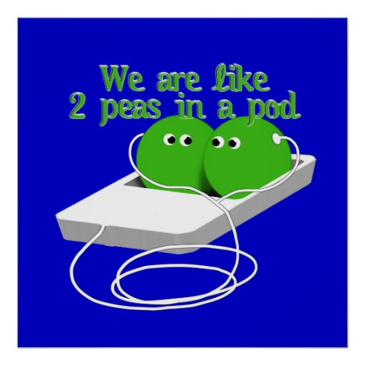 We Are Like Two Peas in a Pod Print
