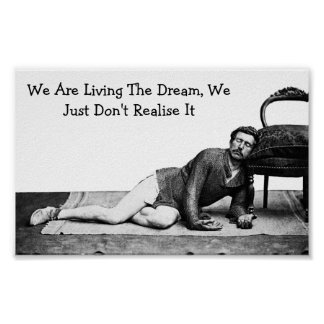 We are Living The Dream - Poster
