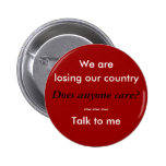 We are losing our country pinback button