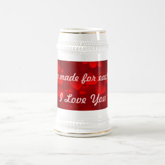 We are made for each other --Mug Beer Stein