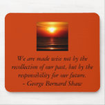 We are made wise not by the recollection of ... mouse pad