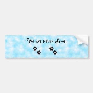 We are never alone-bumper sticker