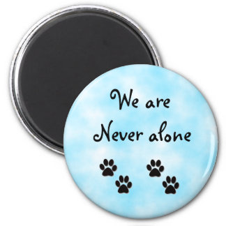 We are never alone-magnet