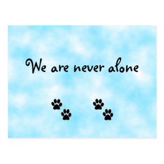 We are never alone-postcard