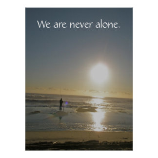 We are never alone. Poster