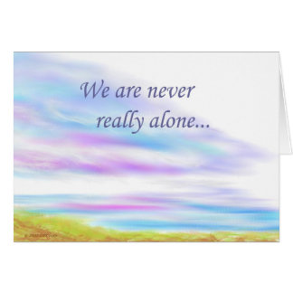 We are never really alone card