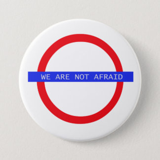 """""""We are NOT Afraid"""" Button"""