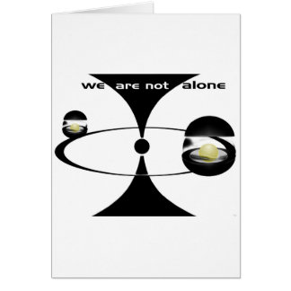 We Are Not Alone Card