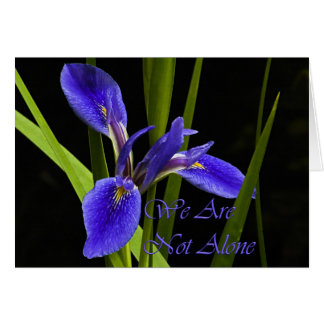 We Are Not Alone Iris Card