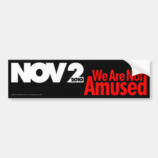 We are not Amused Bumper Sticker