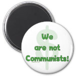We Are Not Communists Refrigerator Magnets