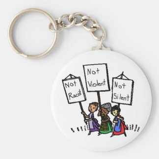 We are not racist, violent, or silent! keychain