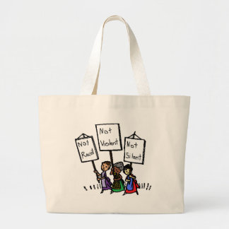We are not racist, violent, or silent! large tote bag