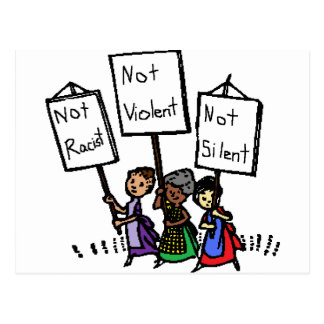 We are not racist, violent, or silent! postcard