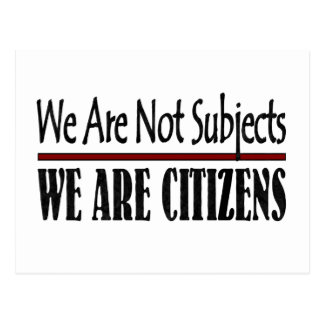 We Are Not Subjects We Are Citizens Postcard
