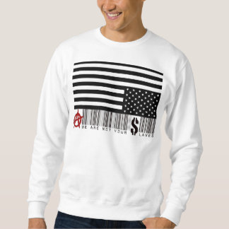 We Are Not Your Slaves Pullover Sweatshirts