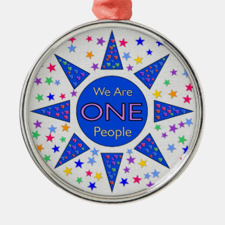 We Are One People Metal Ornament