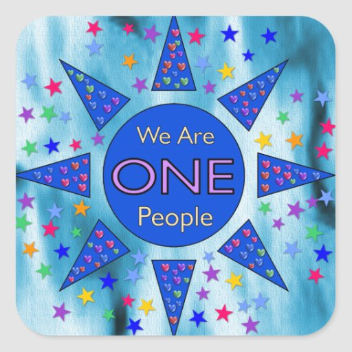 We Are One People Square Stickers