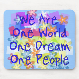 We Are One World Mouse Pad