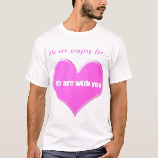 We are praying for… T-Shirt