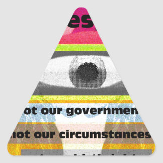 We are responsible not our circumstances triangle sticker