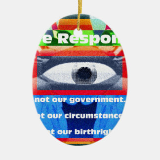 We are responsible not our government ceramic ornament