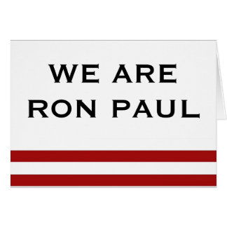 We are Ron Paul! Stationery Note Card