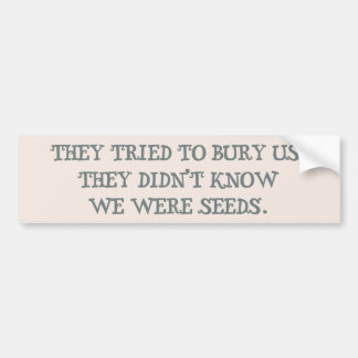 We Are Seeds Bumper Sticker