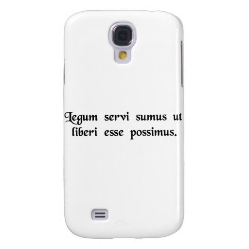 We are slaves of the law so that we may..... samsung galaxy s4 cover