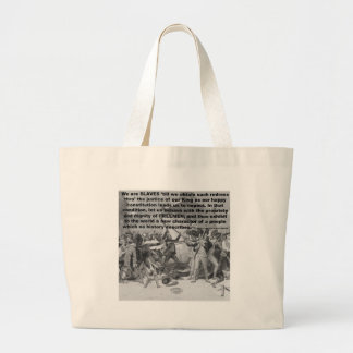 We are SLAVES 'till we obtain such redress Large Tote Bag