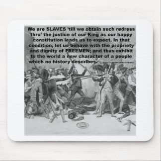 We are SLAVES 'till we obtain such redress Mouse Pad