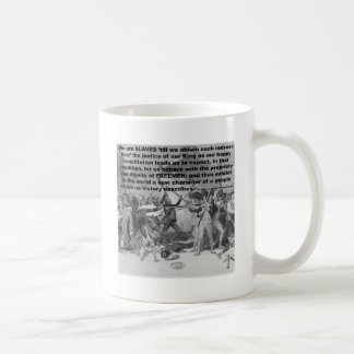 We are SLAVES 'till we obtain such redress Classic White Coffee Mug