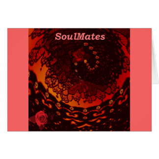 """We are SoulMates""* Card"