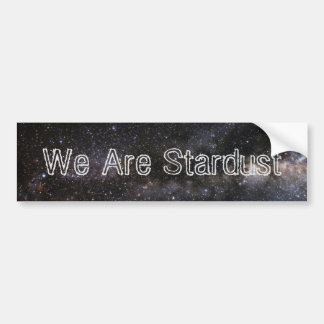 We Are Stardust Bumper Stickers