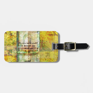 We are such stuff as dreams are made on luggage tag