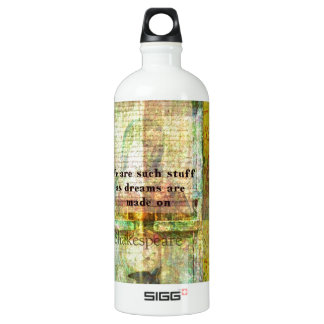 We are such stuff as dreams are made on SIGG traveler 1.0L water bottle