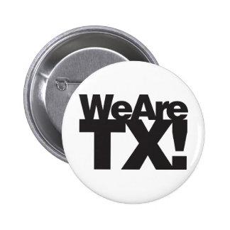 We Are Texas Button