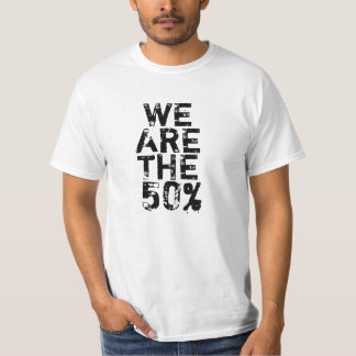 WE ARE THE 50% T-Shirt