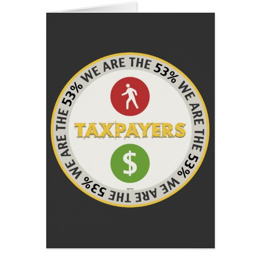 We Are The 53% Taxpayers Card