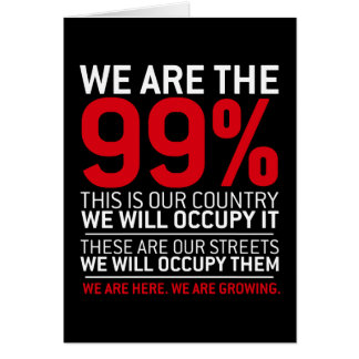 We are the 99% - 99 percent occupy wall street card