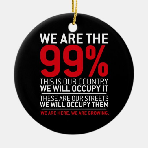 We are the 99% - 99 percent occupy wall street Double-Sided ceramic round christmas ornament