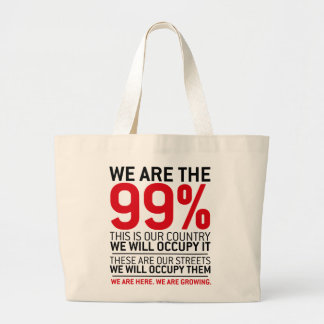 We are the 99% - 99 percent occupy wall street large tote bag