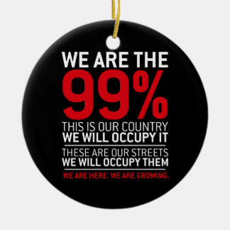 We are the 99% - 99 percent occupy wall street christmas tree ornaments