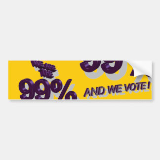 WE ARE THE 99% AND WE VOTE ! BUMPER STICKER