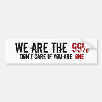 We are the 99% Don't care if you are one Car Bumper Sticker