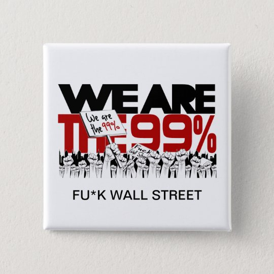We Are The 99% - Fu*k Wall Street Button
