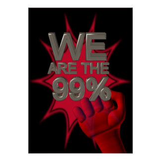 We are the 99% Occupy movement fist poster/sign Poster