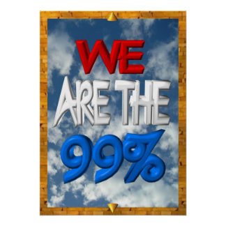 We are the 99% occupy protest sign print