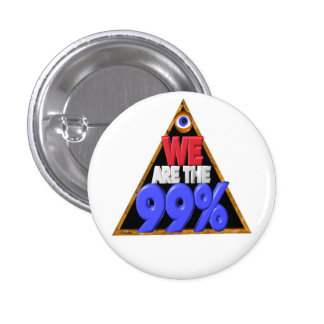 We are the 99% Occupy wall street protest Pinback Buttons