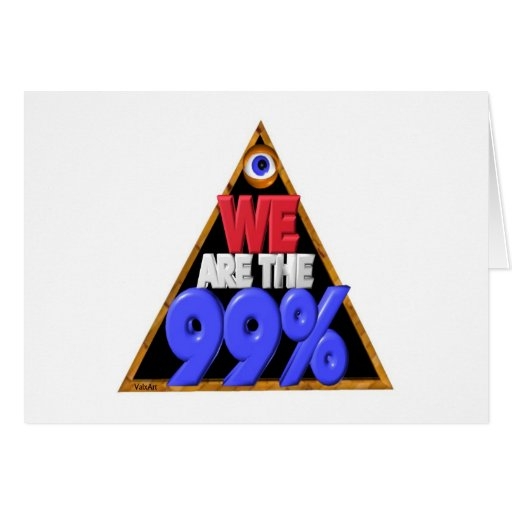 We are the 99% Occupy wall street protest Card